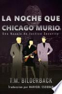 La Noche Que Chicago Murió