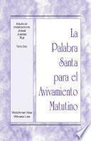 La Palabra Santa para el Avivamiento Matutino - Estudios de cristalización de Josué, Jueces y Rut, Tomo 2