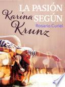 La pasión según Karina Krunz