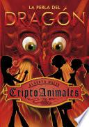 La perla del dragón (Serie CriptoAnimales 3)
