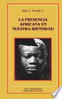 La presencia africana en nuestra identidad