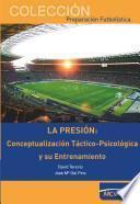 La Presión: conceptualización táctico-psicológica y su entrenamiento