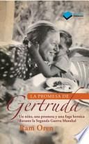 La Promesa de Gertruda: Un Nino, Una Promesa y Una Fuga Heroica Durante La Segunda Guerra Mundial