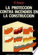 La protección contra incendios en la construcción
