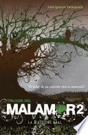 La raíz del mal (Trilogía del Malamor 2)