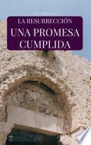 La Resurrección: Una Promesa Cumplida