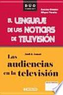 Las audiencias en la televisión y El lenguaje de las noticias de televisión