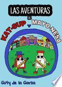 Las aventuras de Kat-sup y Mayo-nesa