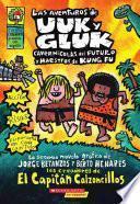 Las Aventuras de Uuk y Gluk, Cavernicolas del Futuro y Maestros de Kung Fu