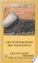 Las Civilizaciones del Paleolítico