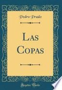 Las Copas (Classic Reprint)