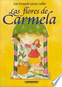 Las flores de Carmela / Carmelas Flowers