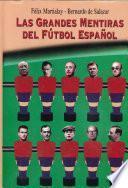Las grandes mentiras del fútbol español