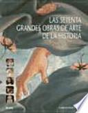 Las setenta grandes obras de arte de la historia