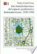 Las transformaciones del espacio geohistórico latinoamericano, 1930-1990