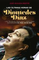 Las ultimas horas de Diomedes Diaz