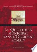Le quotidien municipal dans l'Occident romain