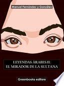 Leyendas árabes II: El mirador de la sultana