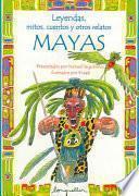 Leyendas, mitos, cuentos y otros relatos mayas