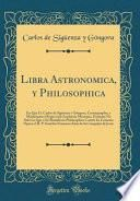 Libra Astronomica, y Philosophica