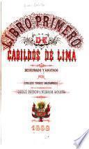 Libro primero de Cabildos de Lima: pte. Actas desde 1585 á 1539. Anotaciones