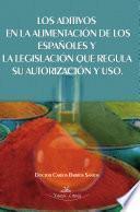 Los aditivos en la alimentación de los españoles y la legislación que regula su autorización y uso