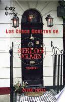 Los Casos Ocultos de Sherlock Holmes - Volumen I