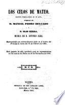 Los Celos de Mateo. Juguete cómico-lírico en un acto ... Música de D. Antonio Alba