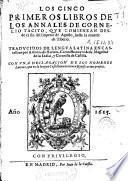 Los cinco primeros libros de los annales de Cornelio Tacito, que comienzan desde el fin del Imperio de Augusto, hasta la muerte de Tiberio
