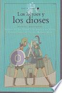 Los heroes y los dioses/ The Heroes and the Goods