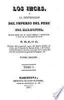 Los Incas, o La destruccion del imperio del Peru