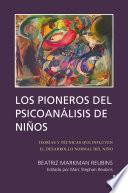 Los Pioneros de Psicoanalisis de Ninos