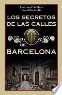 Los Secretos de Las Calles de Barcelona