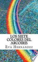 Los Siete Colores del Arcoiris