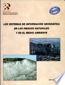Los sistemas de información geográfica en los riesgos naturales y en el medio ambiente