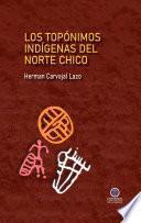 Los topónimos indígenas del Norte Chico