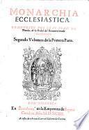 Los Treynta Libros De La Monarchia Ecclesiastica o, Historia Universal Del Mundo
