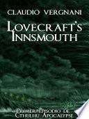 Lovecraft's Innsmouth (Cthulhu Apocalypse, Vol. I)