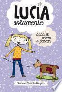 Lucía Solamente#3. Saca el perro a pasear