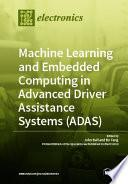 Machine Learning and Embedded Computing in Advanced Driver Assistance Systems (ADAS)