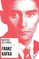 Maestros de la Prosa - Franz Kafka