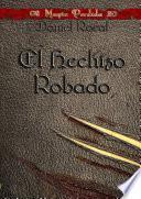 Magia Perdida I - El Hechizo Robado