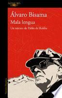 Mala Lengua: Un Retrato de Pablo de Rokha