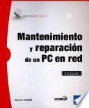 Mantenimiento y reparación de un PC en red (4ª edición)