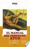 Manual del perfecto ateo (Colección Rius)