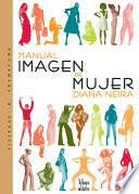 Manual Imagen De Mujer/ A Woman's Guide to Caring for Her Image
