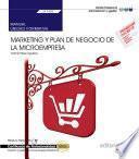 Manual. Marketing y plan de negocio de la microempresa (UF1820). Certificados de profesionalidad. Creación y gestión de microempresas (ADGD0210)
