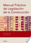 Manual Practico de Legislacion de la Construccion (cosido)