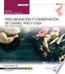 Manual. Preelaboración y conservación de carnes, aves y caza (UF0065). Certificados de profesionalidad. Cocina (HOTR0408)