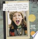 Manual profesional para exploradores, súper héroes y aventureros urbanos